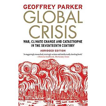 Global Crisis - War - Climate Change and Catastrophe in the Seventeent