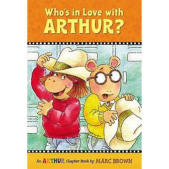 Who's in Love with Arthur? by Marc Brown - 9780316115407 Book