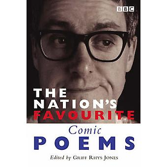 The Nation's Favourite Comic Poems - A Selection of Humorous Verse by