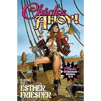 Chicks Ahoy by Esther Friesner - 9781439133019 Book