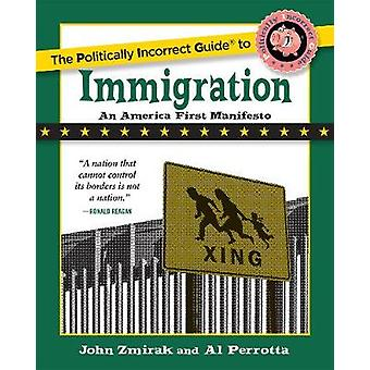 Politically Incorrect Guide to Immigration by John Zmirak - 978162157