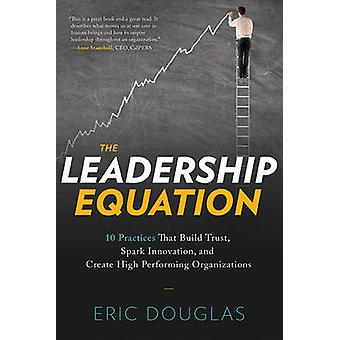 The Leadership Equation - 10 Practices That Build Trust - Spark Innova