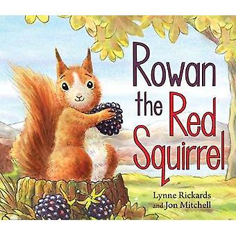 Rowan the Red Squirrel by Lynne Rickards - 9781782504771 Book