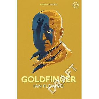 Goldfinger - James Bond 007 by Ian Fleming - 9781784872014 Book