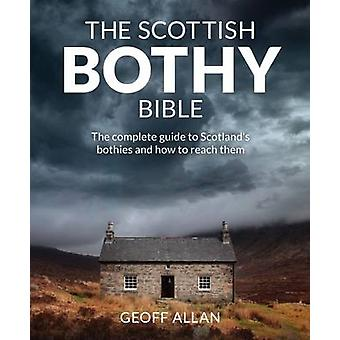 The Scottish Bothy Bible - The Complete Guide to Scotland's Bothies an