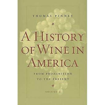 A History of Wine in America - From Prohibition to the Present - v. 2 b
