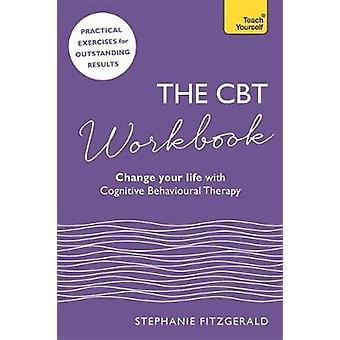 CBT työkirja - käyttö CBT muutos Your Life by Dr. Stephanie Fitzge