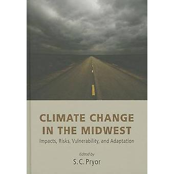 Climate Change in the Midwest - Impacts - Risks - Vulnerability - and
