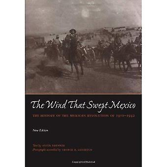 Vinden, der fejede Mexico: Historien om den mexicanske Revolution 1910-1942 (Texas Pan American)