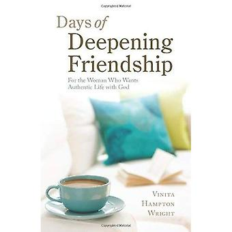 Days of Deepening Friendship: For the Woman Who Wants Authentic Life with God