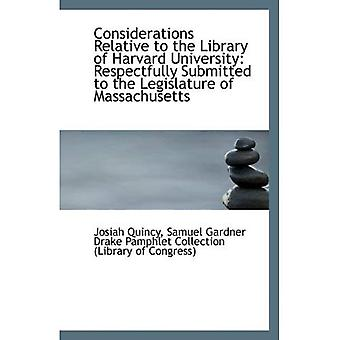 Considerations Relative to the Library of Harvard University: Respectfully Submitted to the Legislat