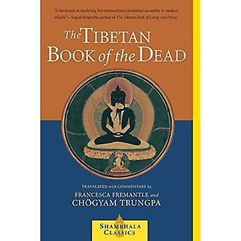 The Tibetan Book of the Dead: Great Liberation Through Hearing in the Bardo (Shambhala Classics)