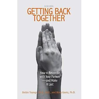 Getting Back Together: How to Reconcile with Your Partner, and Make It Last