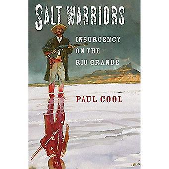 Salt Warriors: Insurgency on the Rio Grande (Canseco-Keck History) (Canseco-Keck History Series)