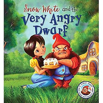 Snow White and the Very Angry Dwarf: A Story about Anger Management (Fairytales Gone Wrong)