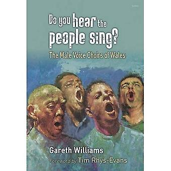 Do You Hear the People Sing?: The Male Voice Choirs of Wales
