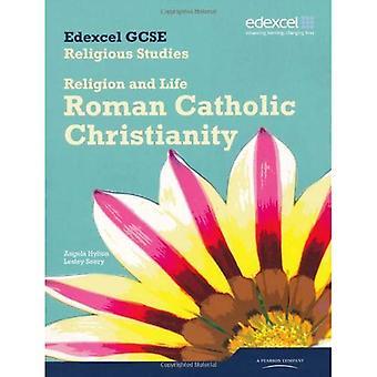 Edexcel GCSE Religious Studies Unit 3 a: Religion et la vie - livre de l'élève de christianisme catholique