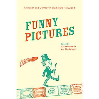 Funny Pictures - Animation and Comedy in Studio-Era Hollywood by Danie