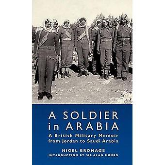 Um soldado na Arábia - um livro de memórias militar da Jordânia para a Arábia Saudita por