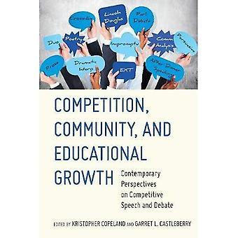 Konkurrens, gemenskapen och pedagogisk tillväxt: samtida perspektiv på konkurrenskraftiga tal och debatt