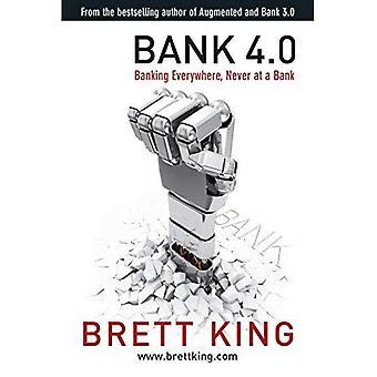 Bank 4.0: Banking överallt, aldrig på en bank