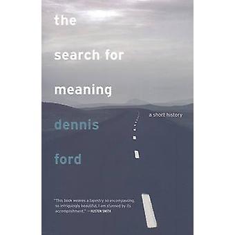 A busca de sentido - uma breve história do Dennis Ford - 978052025793