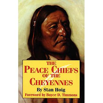 Peace Chiefs of the Cheyenne by Hoig & Stan Edward