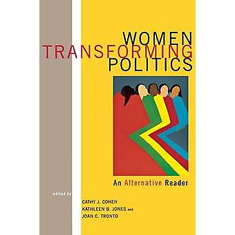 Women Transforming Politics An Alternative Reader by Cohen & Cathy