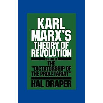 Karl Marxs Theory of Revolution Volume 3 The Dictatorship of the Proletariat by Draper & Hal