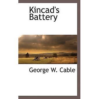 Kincads Batterie mit Kabel & George W.
