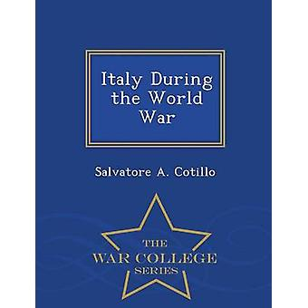 Italia durante la serie di mondo guerra War College di Cotillo & Salvatore A.