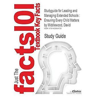 Studyguide para liderar y gestionar extendido escuelas asegurando cada asuntos menores por Middlewood David ISBN 9781412948296 por comentarios de libros de texto de Cram101