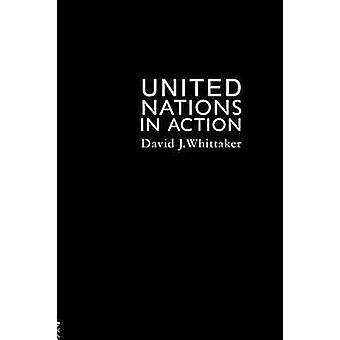 L'organisation des Nations Unies en Action par David & Whitta J.
