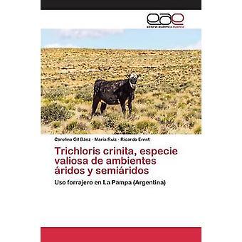 Trichloris Crinita Especie Valiosa de Ambientes Ridos y Semiridos von Gil Bez Carolina