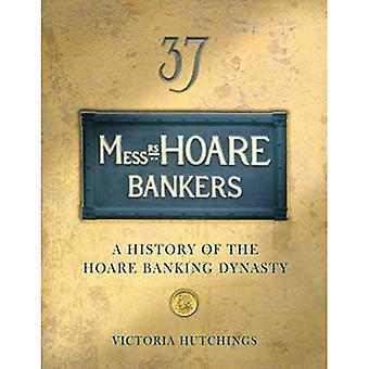Heren Hoare bankiers: Een geschiedenis van de dynastie Banking Hoare
