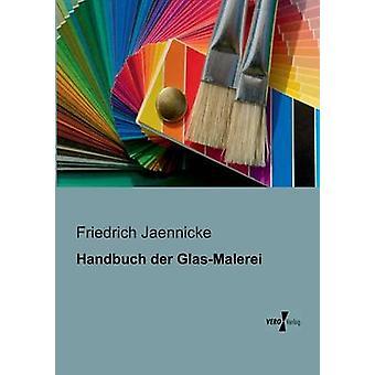 Handbuch Der GlasMalerei av Jaennicke & Friedrich