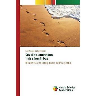 OS Documentos Missionrios Zotarelli Luiz Carlos