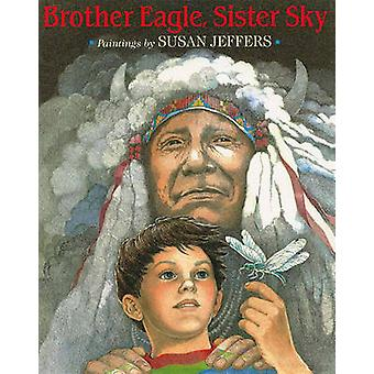 Brother Eagle - Sister Sky - A Message from Chief Seattle by Susan Jef