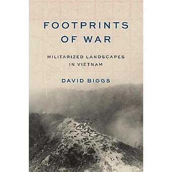 Footprints of War - Militarized Landscapes in Vietnam by Footprints of