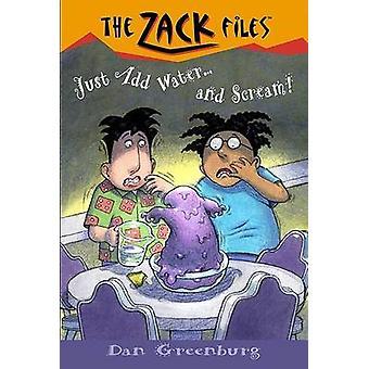 Zack Files 29 - Just Add Water And....Scream! by Dan Greenburg - Jack
