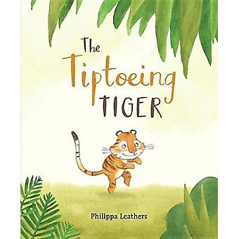 The Tiptoeing Tiger by Philippa Leathers - 9780763688431 Book