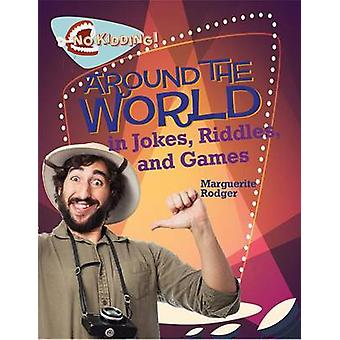 Around the World in Jokes - Riddles - and Games by Rodger - Marguerit