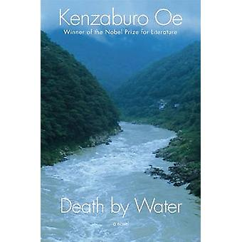 Death by Water by Kenzaburo OE - 9780802124012 Book