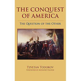 The Conquest of America - The Question of the Other (New edition) by T
