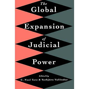 The Global Expansion of Judicial Power by C. Neal Tate - Torbjorn Val