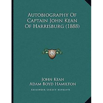 Autobiography of Captain John Kean of Harrisburg (1888) by John Kean