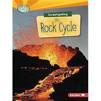 Investigating the Rock Cycle by Mary Lindeen - 9781467783378 Book