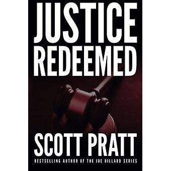 Justice Redeemed by Scott Pratt - 9781503950542 Book