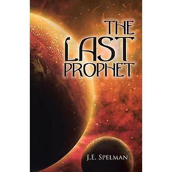 The Last Prophet by J E Spelman - 9781512769234 Book