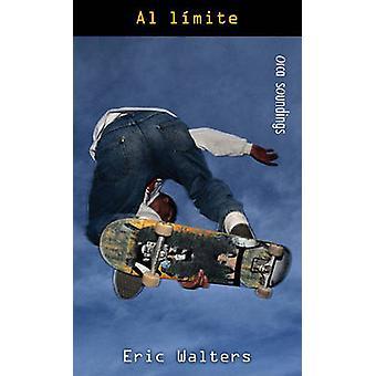 Al Limite by Eric Walters - Eva Quintana Crelis - 9781554693818 Book